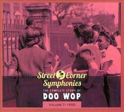Street Corner Symphonies: The Complete Story of Doo Wop, Vol. 7 (1955) [Digipak]
