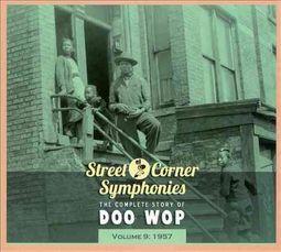 Street Corner Symphonies: The Complete Story of Doo Wop, Vol. 9 (1957) [Digipak]