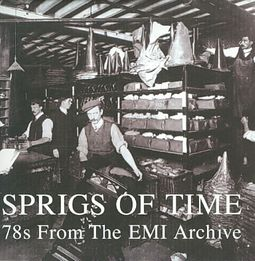Sprigs of Time: 78s from the EMI Archive