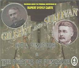 Gilbert & Sullivan: H.M.S. Pinafore; The Pirates of Penzance