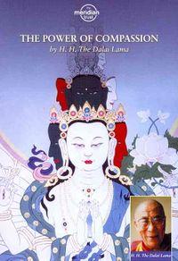 Dalai Lama: The Power of Compassion