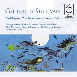 Gilbert & Sullivan: Ruddigore; The Merchant of Venice Suite