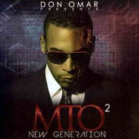 Don Omar Presents MTO2: New Generation [Clean]