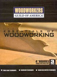 Woodworkers Guild of America: Essential Woodworking Techniques