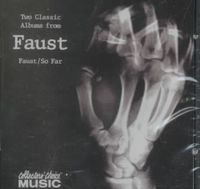Faust/Faust So Far