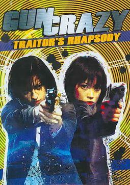 Gun Crazy - Traitor's Rhapsody