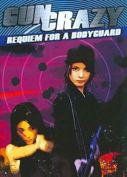 Requiem For A Bodyguard - Vol. 4: Gun Crazy