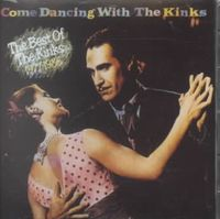Come Dancing with the Kinks: The Best of the Kinks 1977-1986 [Koch 2004]