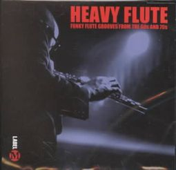 Heavy Flute: Funky Flute Grooves from the 60s and 70s