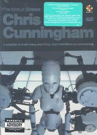 WORK OF DIRECTOR CHRIS CUNNINGHAM