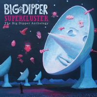 Supercluster: The Big Dipper Anthology [Box]