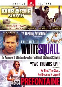 Miracle Match/White Squall/Prefontaine