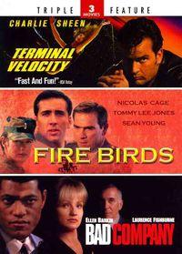 Terminal Velocity/Fire Birds/Bad Company