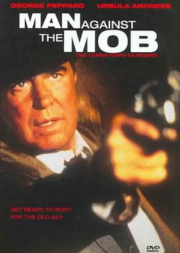 MAN AGAINST THE MOB:CHINATOWN MURDERS