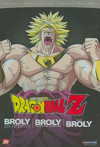 Dragon Ball Z - Broly Triple Feature: The Legendary Super Saiyan/Broly: Second Coming/Bio Broly