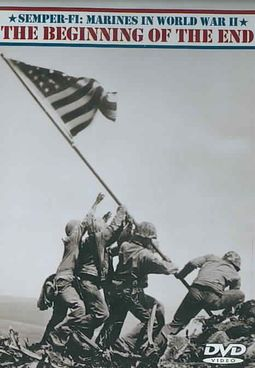 Semper-FI: Marines in World War II: The Beginning of the End