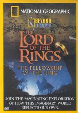 National Geographic - Beyond the Movie: The Lord of the Rings: The Fellowship of the Ring