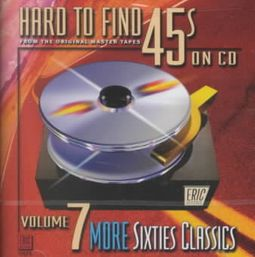 Hard to Find 45's on CD, Vol. 7: 60's Classics