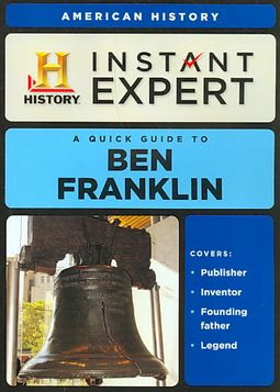 Instant Expert: American History: Ben Franklin