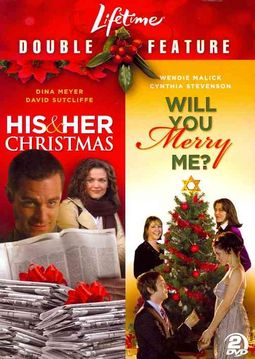 Lifetime Holiday Favorites: His and Her Christmas/Will You Merry Me