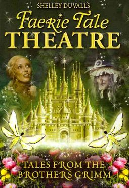Shelley Duvall's Faerie Tale Theatre: Tales from the Brothers Grimm