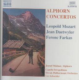 Alphorn Concertos by Leopold Mozart, Jean Daetwyler and Ferenc Farkas by  Composer: Leopold Mozart (Composer) (1719 - 1787) Artist: Jozsef Molnar