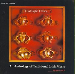 Claddagh's Choice: An Anthology of Traditional Irish Music, Vols. 1-2