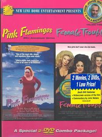 John Waters Collection Volume 3, The - Pink Flamingos/ Female Trouble