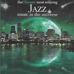 The Ultimate Most Relaxing Jazz Music in the Universe