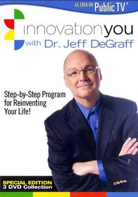 INNOVATION YOU WITH DR. JEFF DEGRAFF