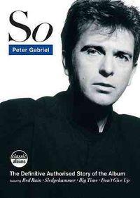 Classic Albums: Peter Gabriel - So