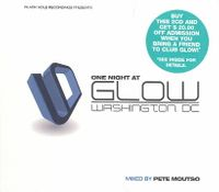 One Night at Glow: Mixed by Pete Moutso