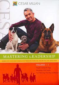 Cesar Millan - Mastering Leadership: Volumes 1-3