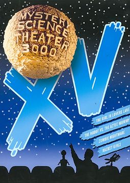 Mystery Science Theater 3000: XV