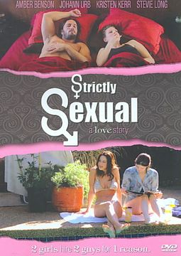 Strictly Sexual: A Love Story