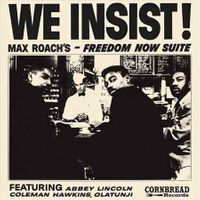 WE INSIST MAX ROACH'S FREEDOM NOW SUI