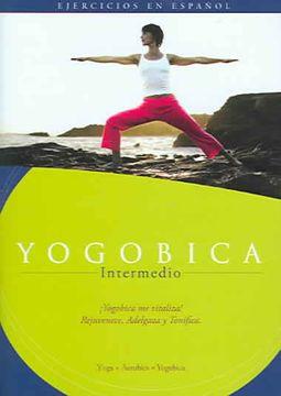 Yogobica: Intermediate (Yoga En Espanol)