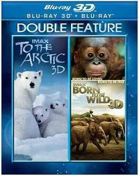 IMAX: To The Arctic/Born To Be 3D