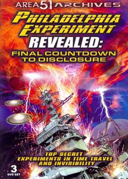Philadelphia Experiment Revealed: Final Countdown to Disclosure